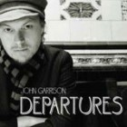 John Garrison – Departures